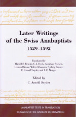 Later Writings of the Swiss Anabaptists