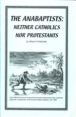 Anabaptists Neither Catholics Nor Protestants