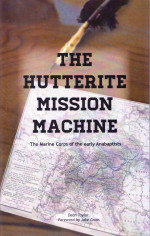 The Hutterite Mission Machine